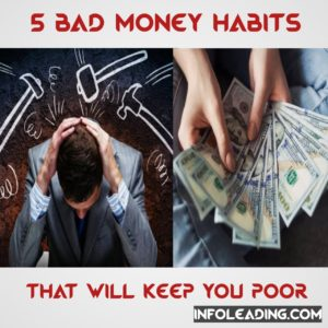 5 Bad Habits That Will Keep You Poor